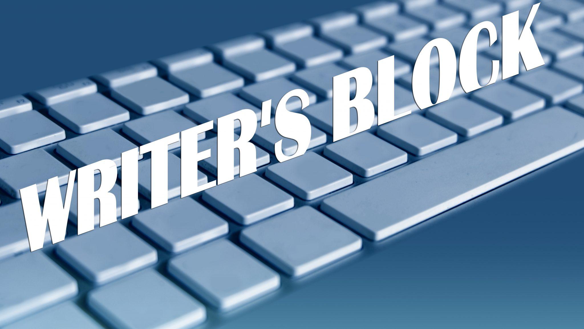 The dreaded writers block…..